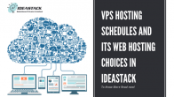 VPS hosting schedules and its web hosting choices in Ideastack