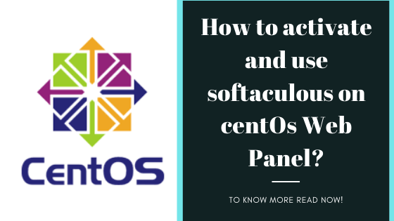 How To Activate And Use Softaculous On CentOs Web Panel?