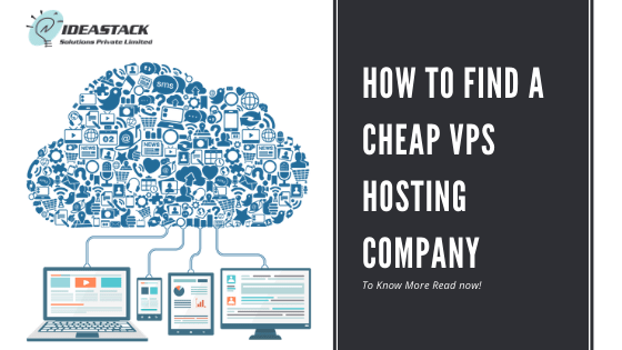 How To Find A Cheap VPS Hosting Company