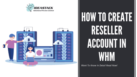 How To Create Reseller Account In WHM