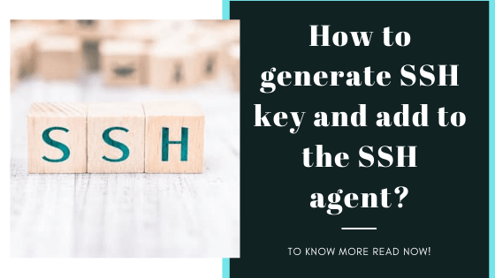 How To Generate SSH Key And Add To The Ssh Agent?
