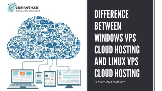 Difference Between Windows VPS Cloud Hosting And Linux VPS Cloud Hosting