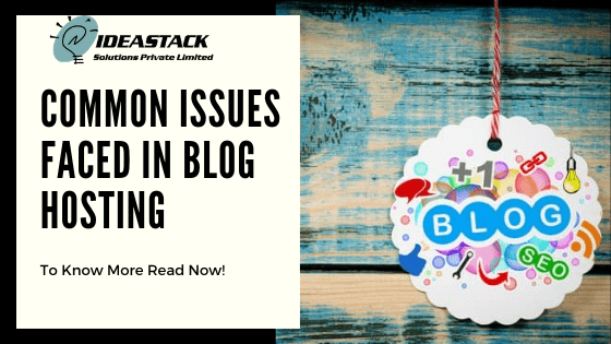 Common Issues Faced In Blog Hosting