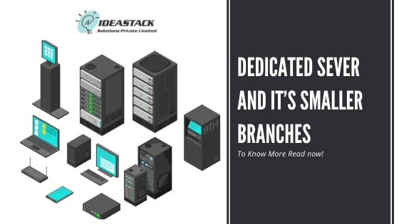 Dedicated Sever And It's Smaller Branches