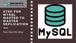 STEP FOR MYSQL MASTER TO MASTER REPLICATIONFOR MYSQL MASTER TO MASTER REPLICATION