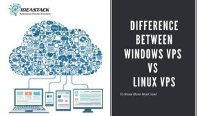 DIFFERENCE BETWEEN WINDOWS VPS VS LINUX VPS