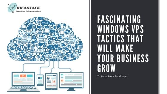 Fascinating Windows VPS Tactics That Will Make Your Business Grow