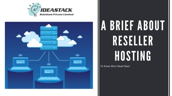 A Brief About Reseller Hosting