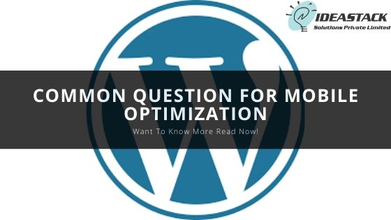 Common Question For Mobile Optimization