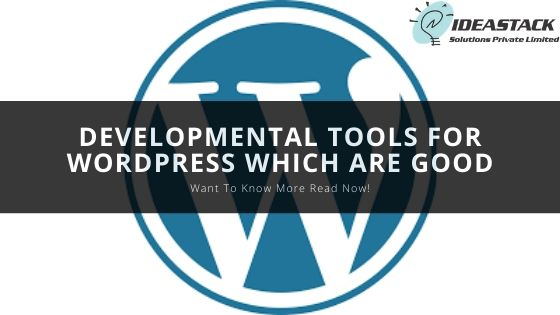 Developmental tools for WordPress which are good