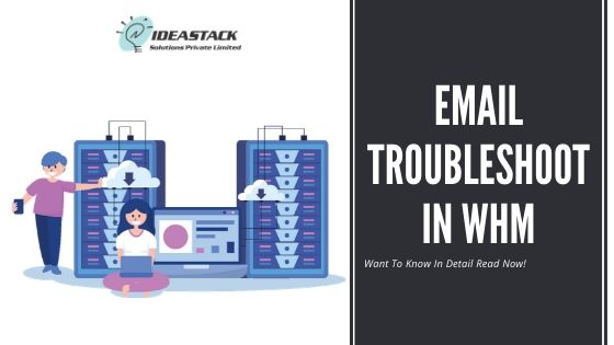 Email troubleshoot in WHM