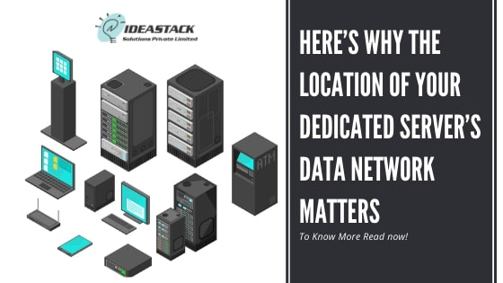 Here's Why The Location Of Your Dedicated Server's Data Network Matters