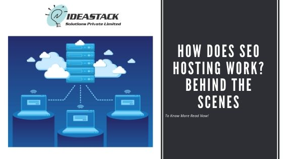 How Does SEO Hosting Work? Behind The Scenes.