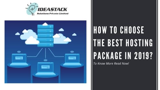 How To Choose The Best Hosting Package In 2019?