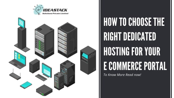 How To Choose The Right Dedicated Hosting For Your E commerce portal