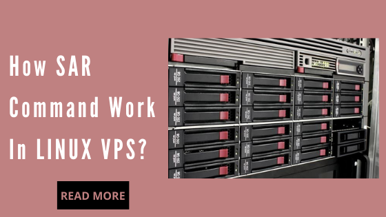 How SAR Command Work In LINUX VPS?