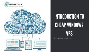 INTRODUCTION TO CHEAP WINDOWS VPS