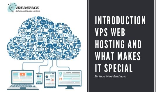 Introduction VPS Web Hosting And What Makes It Special