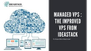 MANAGED VPS THE IMPROVED VPS FROM IDEASTACK