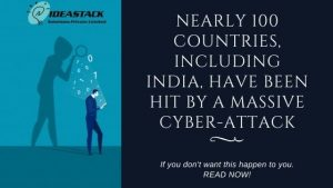 NEARLY 100 COUNTRIES, INCLUDING INDIA, HAVE BEEN HIT BY A MASSIVE CYBER-ATTACK