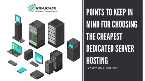 Points to keep in mind for choosing the cheapest dedicated server hosting