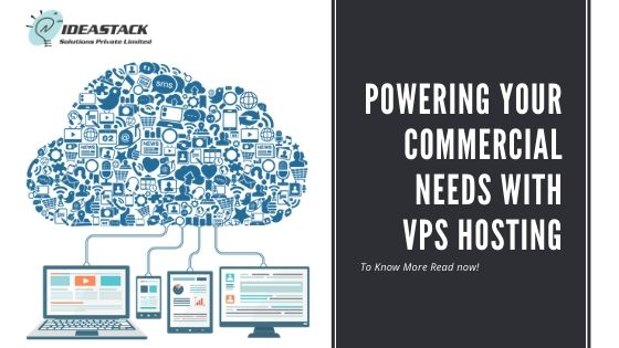 Powering Your Commercial Needs With VPS Hosting