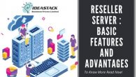 Top 4 Advantages of Reseller Hosting through which you can get the maximum benefit