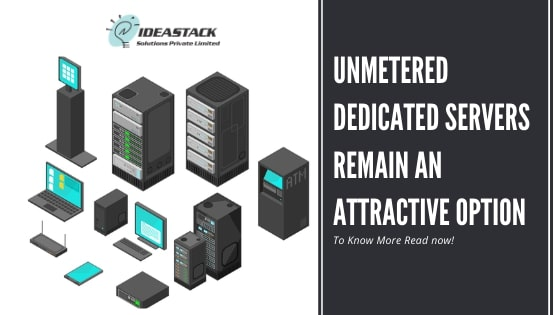 Unmetered Dedicated Servers remain an attractive option