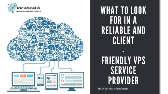 What to Look for in a Reliable and Client-friendly VPS Service Provider
