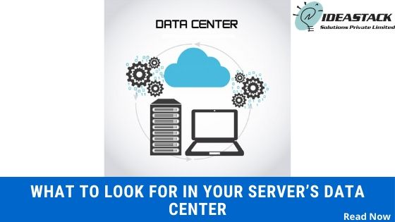 What to Look for in Your Server's Data Center