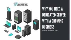 WHY YOU NEED A DEDICATED SERVER WITH A GROWING BUSINESS