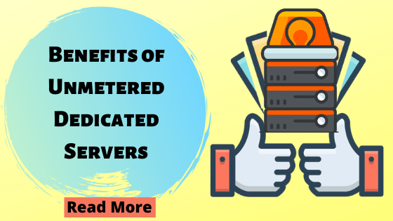 Benefits of Unmetered Dedicated Servers