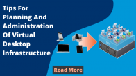 Tips For Planning And Administration Of Virtual Desktop Infrastructure