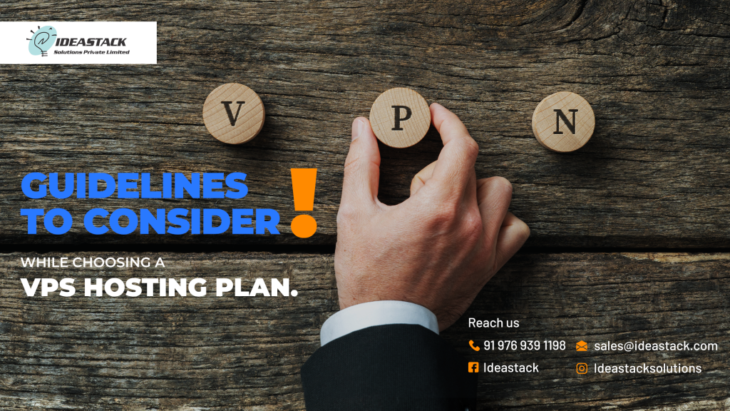 Guidelines to consider while choosing a VPS hosting plan