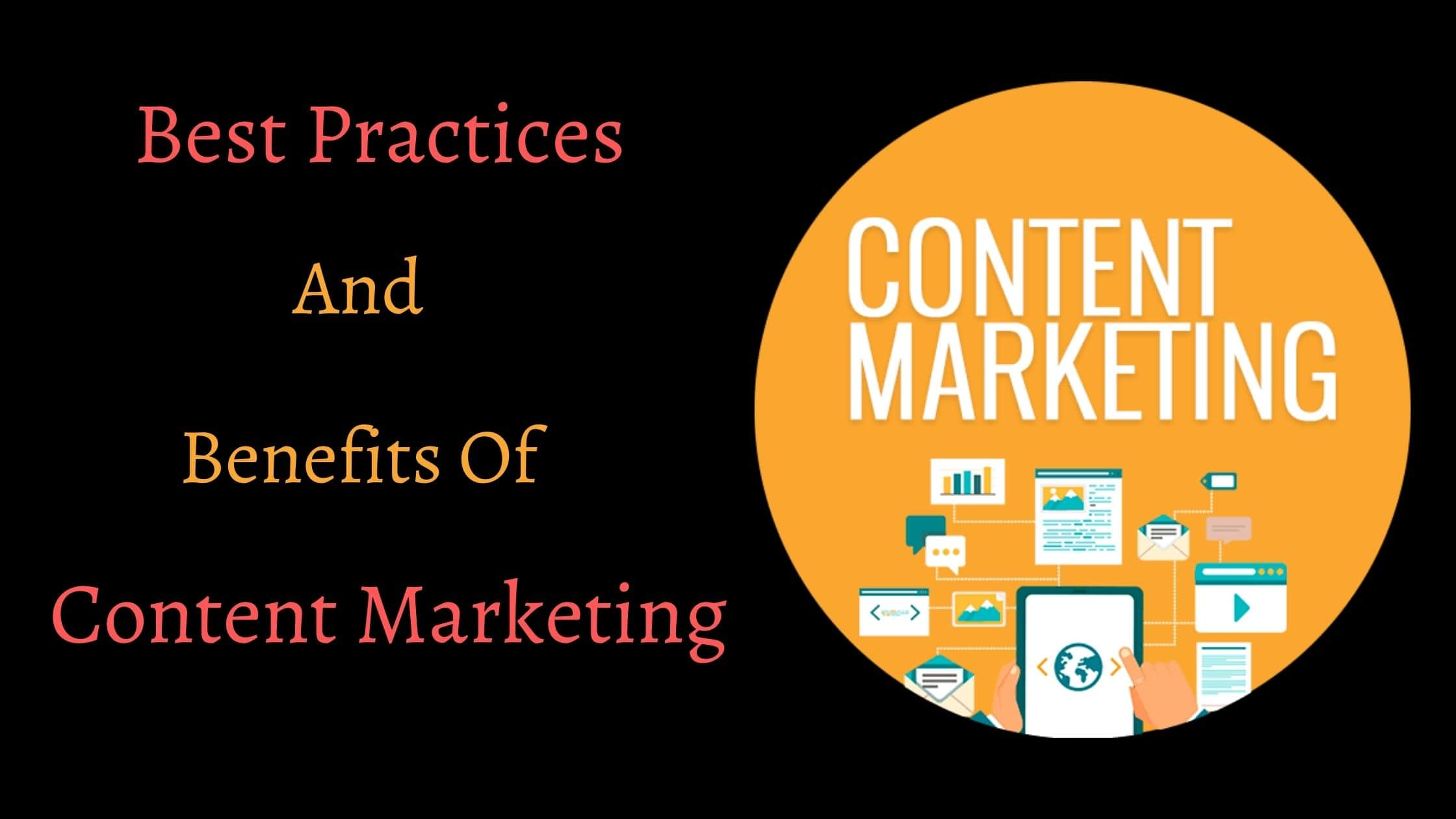 Best Practices And Benefits Of Content Marketing
