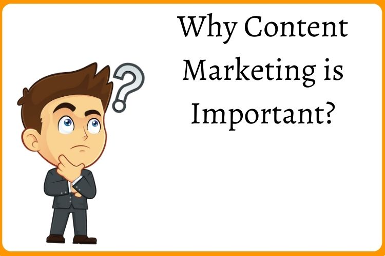 Why Content Marketing is important?