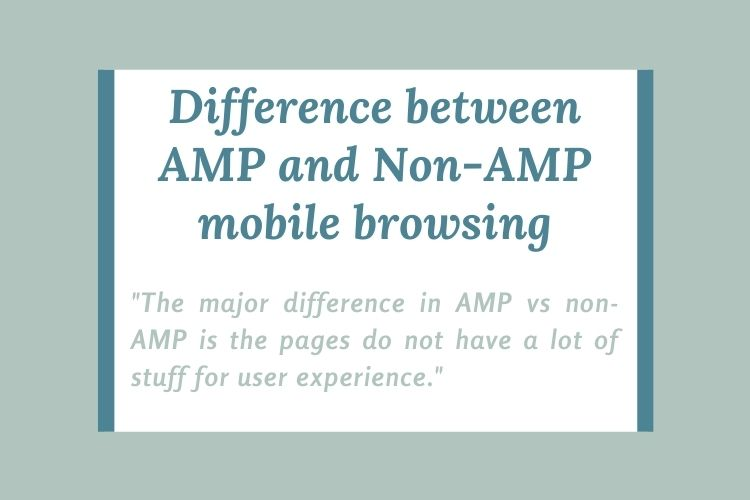 Difference between AMP and Non-AMP mobile browsing