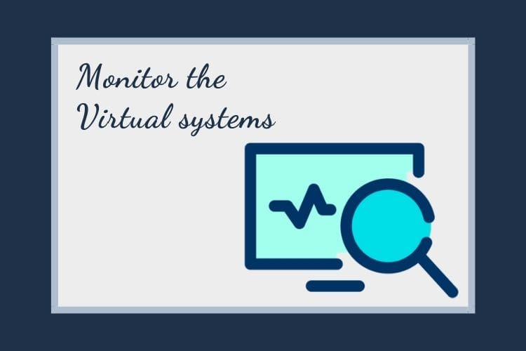 Monitor the Virtual systems