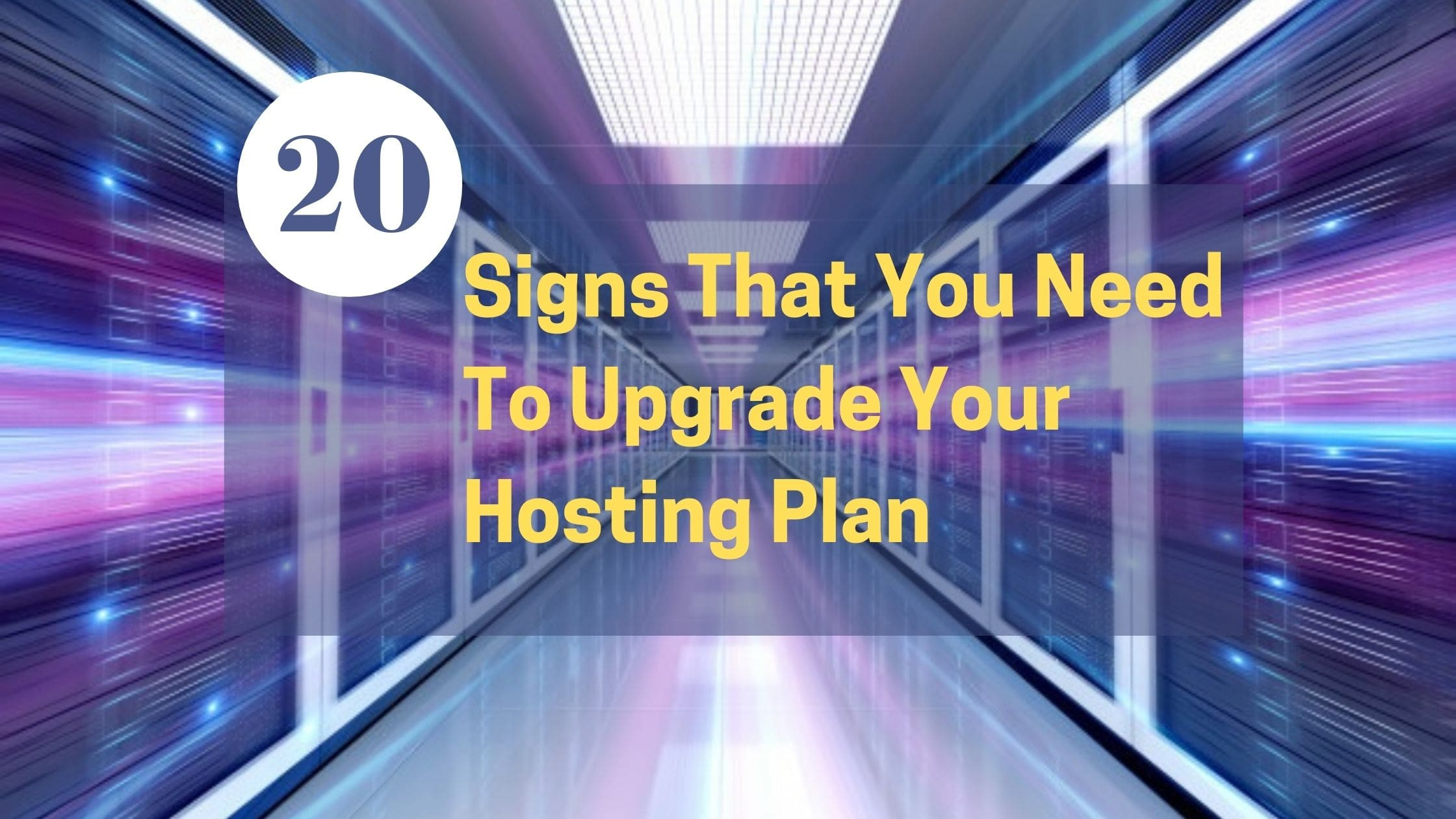 20 Signs That You Need To Upgrade Your Hosting Plan