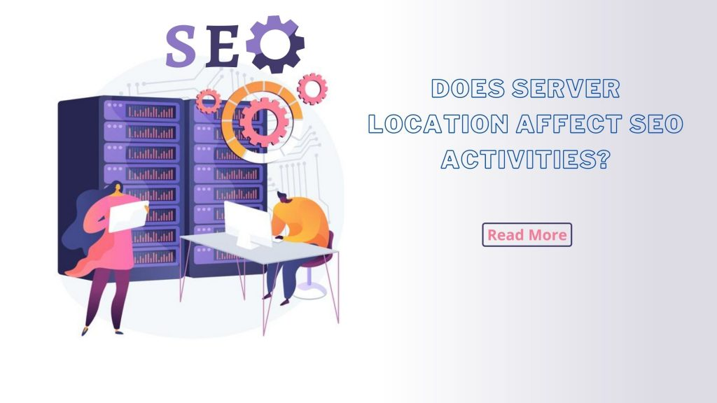Does Server Location affect SEO activities?