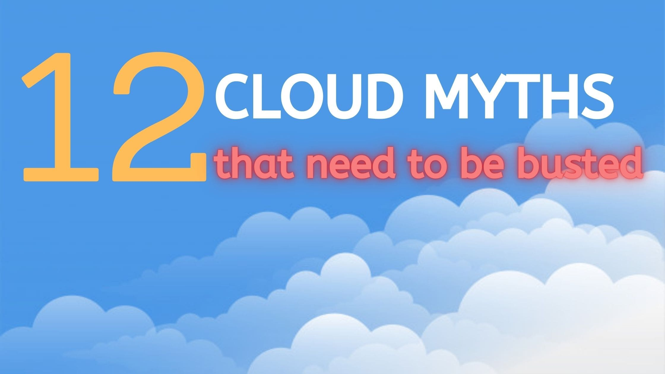 12 Cloud myths that need to be busted