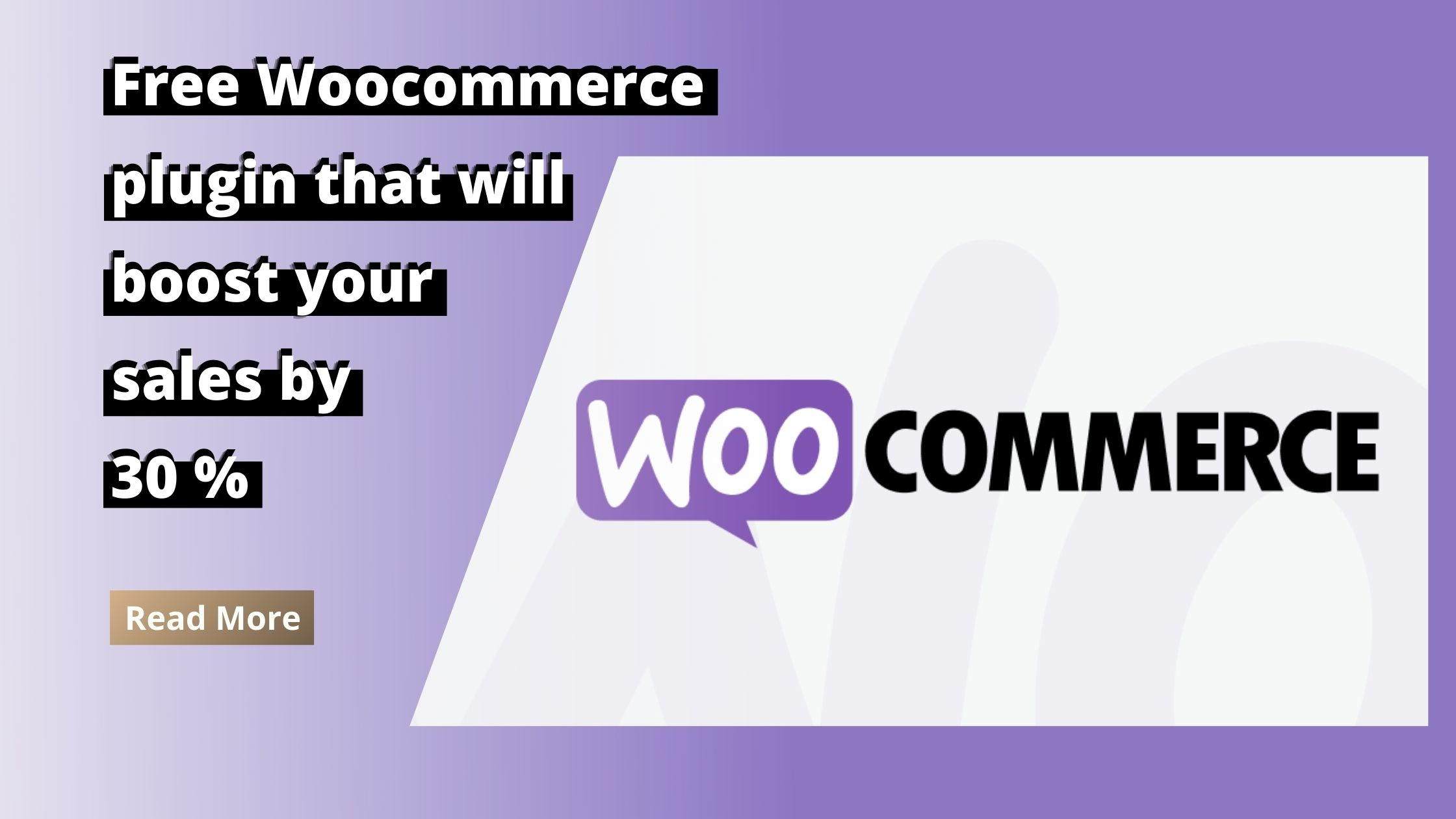 Free WooCommerce plugin that will boost your sales by 30%