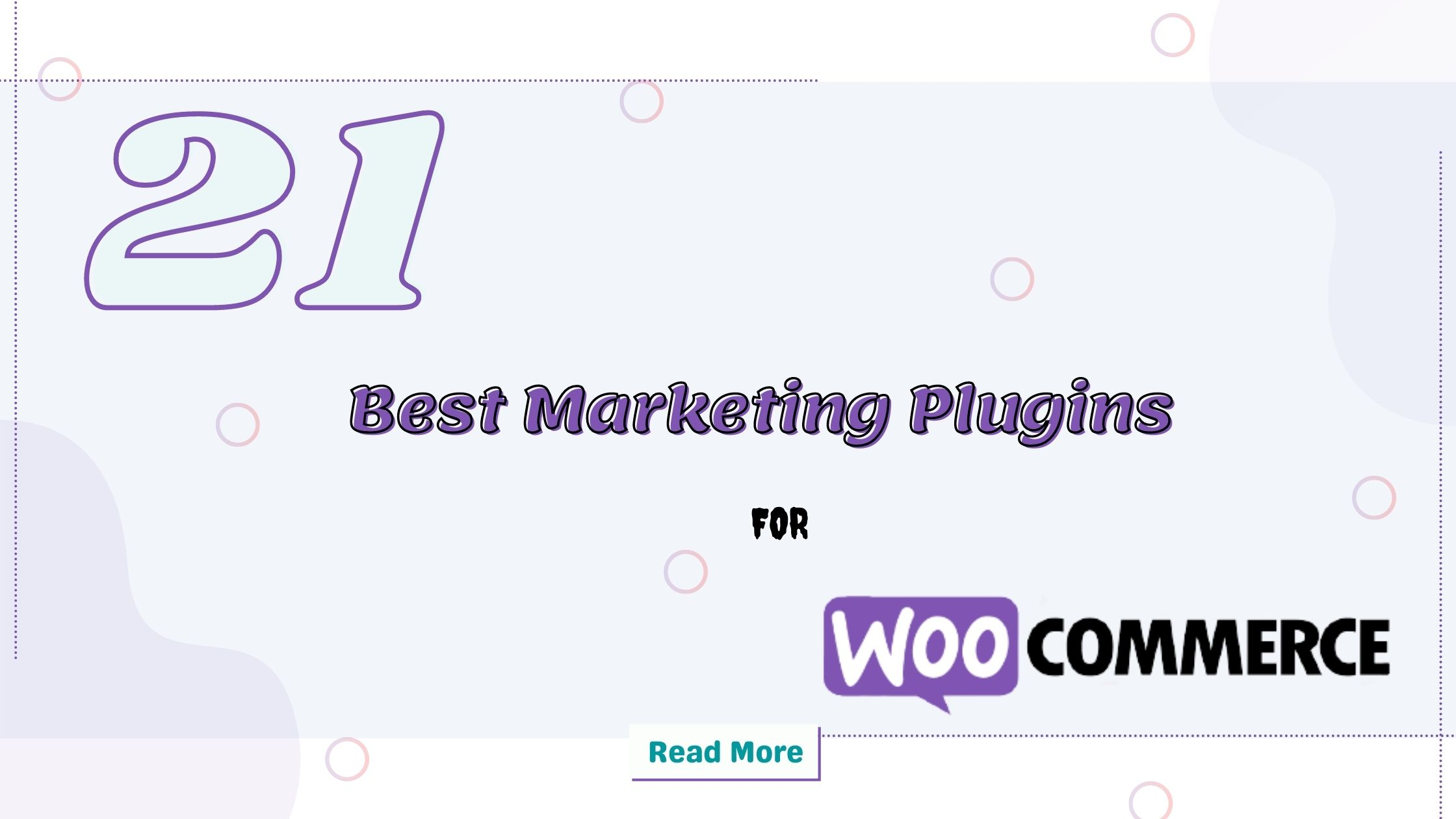 21 Best Marketing Plugins For WooCommerce