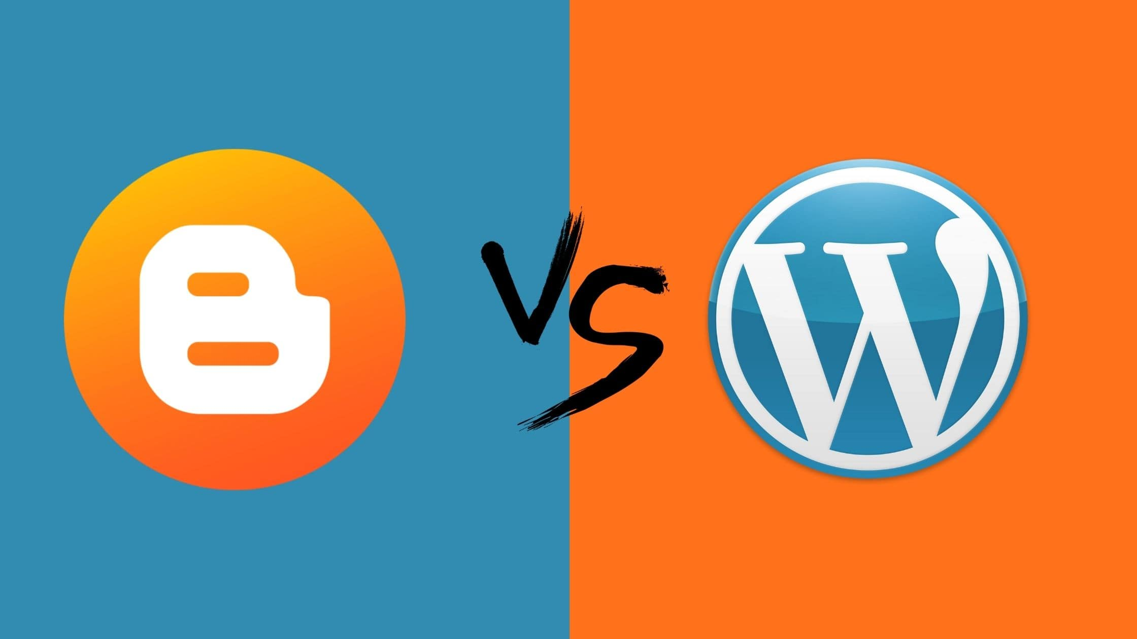 Blogger Vs. WordPress: Which One Is Better For A Blog?