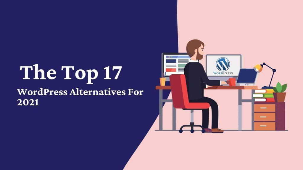 The Top 17 WordPress Alternatives for 2021